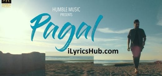 Pagal Lyrics (Full Video) - Happy Raikoti