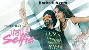 Pagg Wali Selfie Lyrics (Full Video) - Preet Harpal