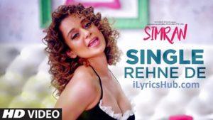 Single Rehne De Lyrics - Simran | Kangana Ranaut |
