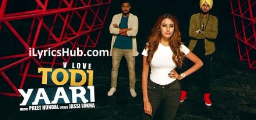 Todi Yaari Lyrics (Full Video) - V Love | Preet Hundal, Teji Sandhu |