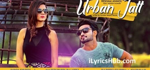 Urban Jatt Lyrics (Full Video) - Resham Anmol Ft. Sudesh Kumari