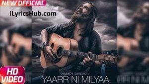 Yaarr Ni Milyaa Lyrics - Hardy Sandhu | B Praak, Jaani |