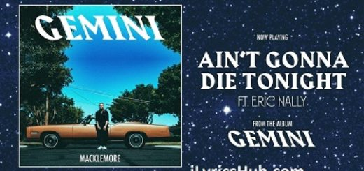 Ain't Gonna Die Tonight Lyrics (Full Video) - Macklemore