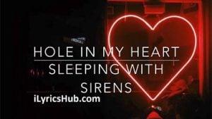Hole In My Heart Lyrics - Sleeping with Sirens