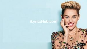 I Would Die for You Lyrics - Miley Cyrus