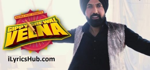 Velna Lyrics (Full Video) - Gippy Grewal