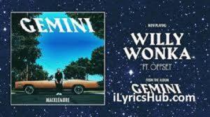 WILLY WONKA Lyrics - MACKLEMORE