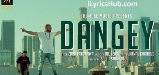 Dangey Lyrics (Full Video) - Zora Randhawa, Dr. Zeus