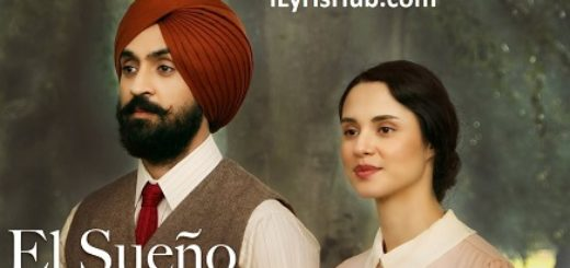 El Sueno Lyrics - Diljit Dosanjh ft. Tru-Skool