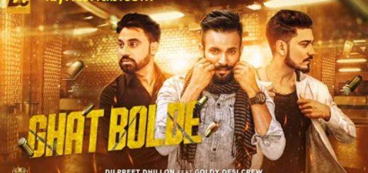 Ghat Bolde Lyrics (Full Video) - Dilpreet Dhillon | Goldy Desi Crew |