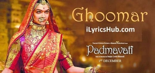 Ghoomar Lyrics (Full Video) - Padmavati | Deepika Padukone, Ranveer Singh |