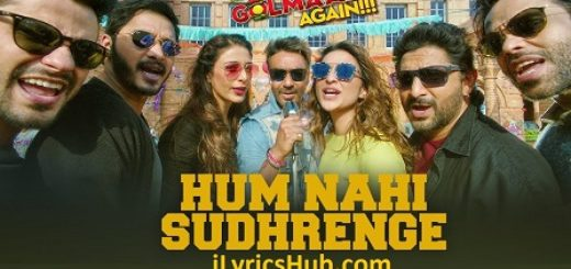Hum Nahi Sudhrenge Lyrics (Full Video) - Golmaal Again
