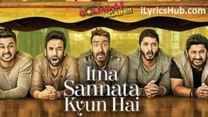 Itna Sannata Kyun Hai Lyrics (Full Video) - Golmaal Again