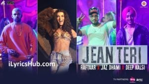 Jean Teri Lyrics (Full Video) - Raftaar | Jaz Dhami, Deep Kalsi |