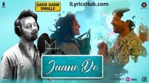 Jaane De Lyrics (Full Video) - Qarib Qarib Singlle   Irrfan, Parvathy  