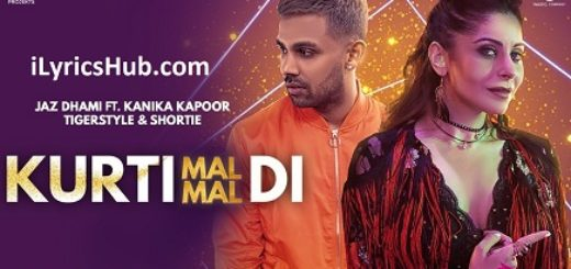 Kurti Mal Mal Di Lyrics (Full Video) - Jaz Dhami Ft. Kanika Kapoor