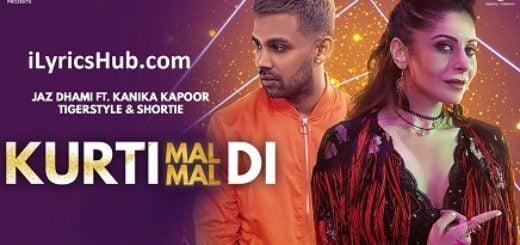Kurti Mal Mal Di Lyrics - Jaz Dhami Ft. Kanika Kapoor