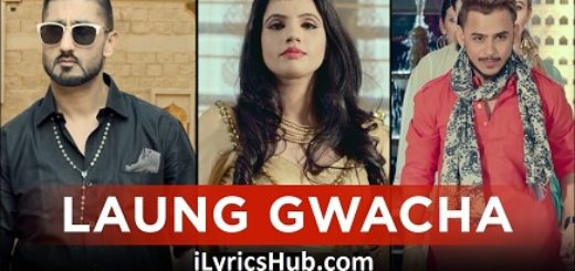 Laung Gwacha Lyrics (Full Video) - Brown Gal, Millind Gaba, Bups Saggu