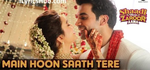Main Hoon Saath Tere Lyrics (Full Video) - Shaadi Mein Zaroor Aana