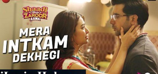 Mera Intkam Dekhegi Lyrics (Full Video) - Shaadi Mein Zaroor Aana