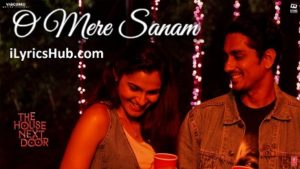 O Mere Sanam Lyrics (Full Video) - The House Next Door