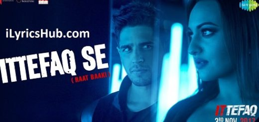 Raat Baaki Lyrics (Full Video) - Ittefaq | Sidharth Malhotra, Sonakshi Sinha |