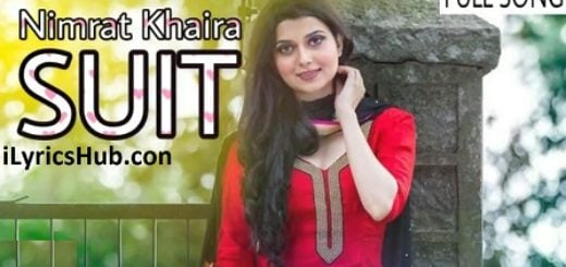 Suit Lyrics (Full Video) Nimrat Khaira Ft. Mankirt Aulakh