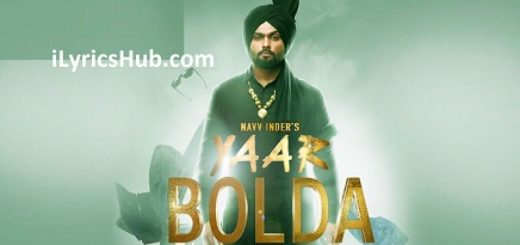 Yaar Bolda Lyrics (Full Video) - Navv Inder, Nakulogic, Ihaana Dhillon