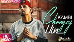 Changey Din Lyrics - Kambi