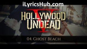 Ghost Beach Lyrics (Full Video) - Hollywood Undead