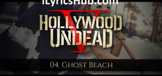 Ghost Beach Lyrics - Hollywood Undead