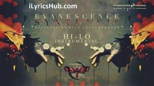 Hi-Lo Lyrics - EVANESCENCE
