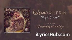 High School Lyrics (Full Video) - Kelsea Ballerini