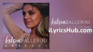 Legends Lyrics - Kelsea Ballerini
