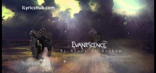 My Heart Is Broken Lyrics (Full Video) - Evanescence