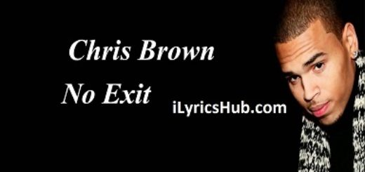 No Exit Lyrics (Full Video) - Chris Brown