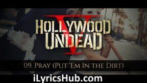 Pray Lyrics (Full Video) - Hollywood Undead