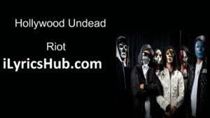 Riot Lyrics (Full Video) - Hollywood Undead