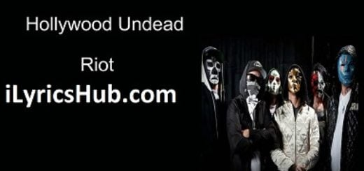 Riot Lyrics (Full Video) - Hollywood Undead