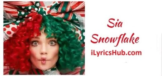 Snowflake Lyrics (Full Video) - Sia