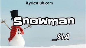 Snowman Lyrics (Full Video) - Sia