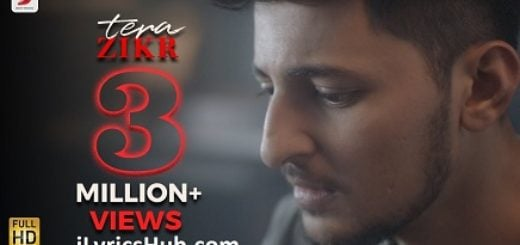 Tera Zikr Lyrics (Full Video) - Darshan Raval