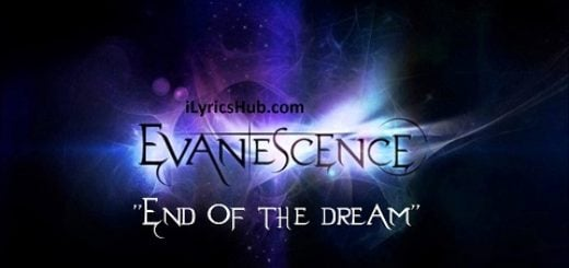 The End Of The Dream Lyrics - EVANESCENCE