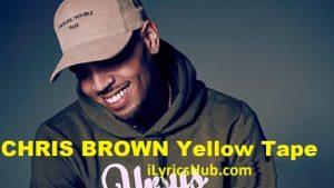 Yellow Tape Lyrics (Full Video) - Chris Brown