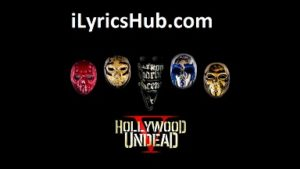 Your Life Lyrics (Full Video) - Hollywood Undead