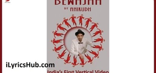 Bewajah Lyrics (Full Video) - Anirudh Ravichander ft. Irene