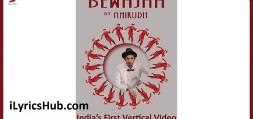 Bewajah Lyrics - Anirudh Ravichander ft. Irene