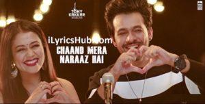 Chaand Mera Naraaz Hai Lyrics (Full Video) - Tony Kakkar & Neha Kakkar
