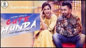 Cute Munda Lyrics (Full Video) - Sharry Mann, Parmish Verma