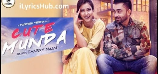 Cute Munda Lyrics (Full Video) - Sharry Mann, Parmish Verma